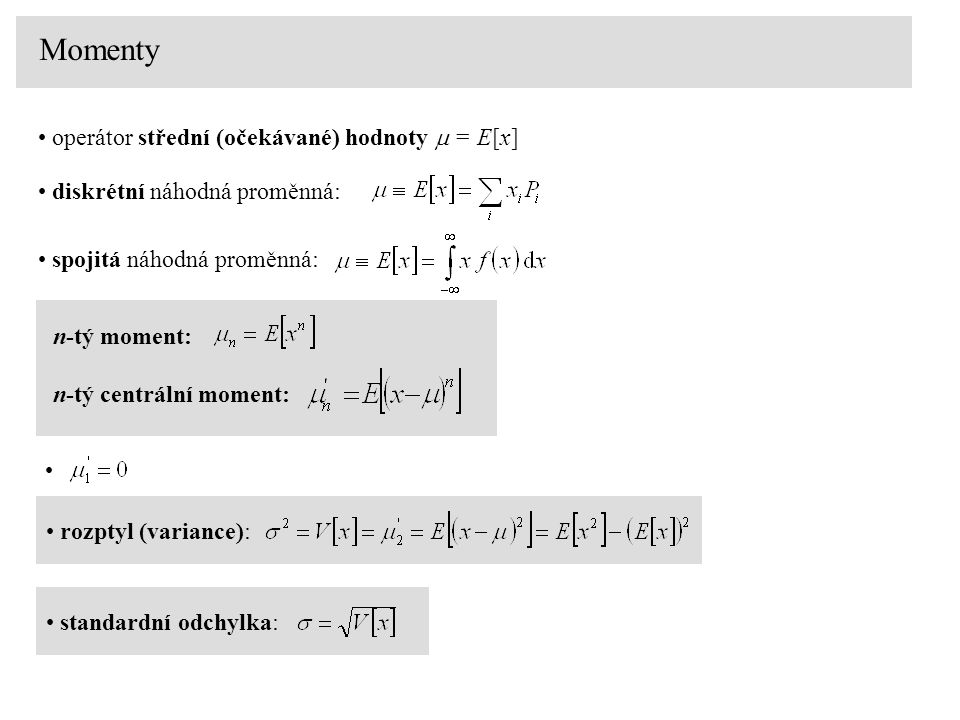 Momenty operátor střední (očekávané) hodnoty m = E[x]